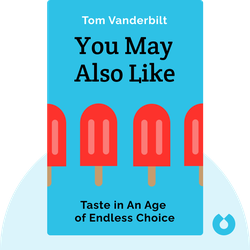 You May Also Like: Taste in An Age of Endless Choice by Tom Vanderbilt