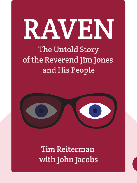 Raven: The Untold Story of the Reverend Jim Jones and His People  by Tim Reiterman with John Jacobs