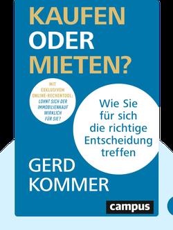 Kaufen oder mieten?: Wie Sie für sich die richtige Entscheidung treffen by Gerd Kommer