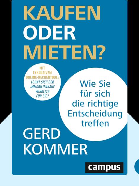 Kaufen oder mieten?: Wie Sie für sich die richtige Entscheidung treffen von Gerd Kommer