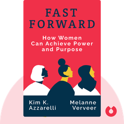 Fast Forward: How Women Can Achieve Power and Purpose von Melanne Verveer and Kim K. Azzarelli