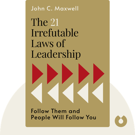 The 21 Irrefutable Laws of Leadership by John C. Maxwell
