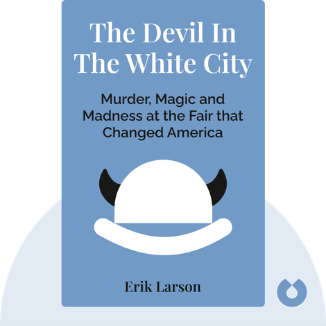 The Devil in the White City von Erik Larson