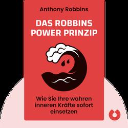 Das Robbins Power Prinzip: Wie Sie Ihre wahren inneren Kräfte sofort einsetzen von Anthony Robbins