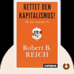 Rettet den Kapitalismus: Für alle, nicht für 1%. von Robert B. Reich