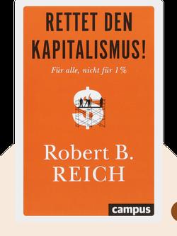 Rettet den Kapitalismus: Für alle, nicht für 1%. by Robert B. Reich