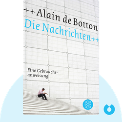 Die Nachrichten: Eine Gebrauchsanweisung by Alain De Botton