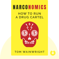 Narconomics: How to Run a Drug Cartel von Tom Wainwright