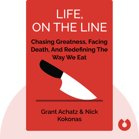 Life, on the Line by Grant Achatz & Nick Kokonas