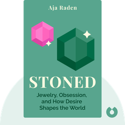 Stoned: Jewelry, Obsession, and How Desire Shapes the World  by Aja Raden