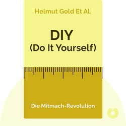 DIY (Do It Yourself): Die Mitmach-Revolution by Helmut Gold et al.