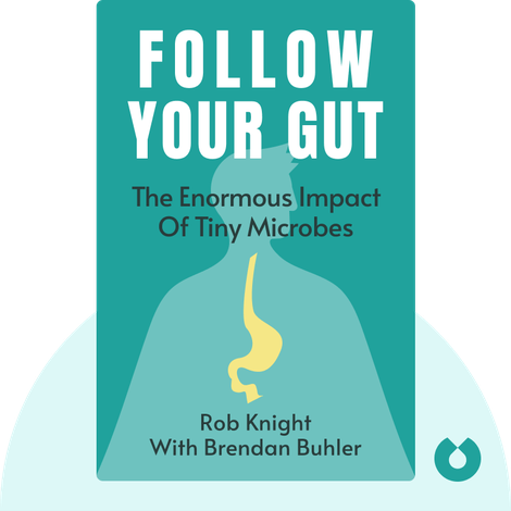 Follow Your Gut by Rob Knight with Brendan Buhler