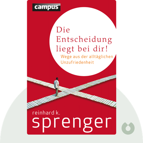 Die Entscheidung liegt bei dir! by Reinhard K. Sprenger