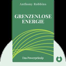Grenzenlose Energie: Das Powerprinzip: Wie Sie Ihre persönlichen Schwächen in positive Energie umwandeln von Anthony Robbins