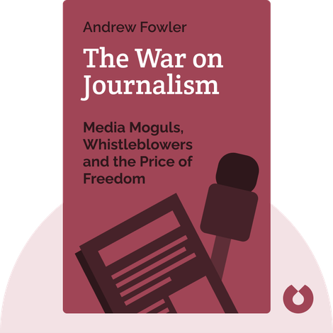 The War on Journalism by Andrew Fowler