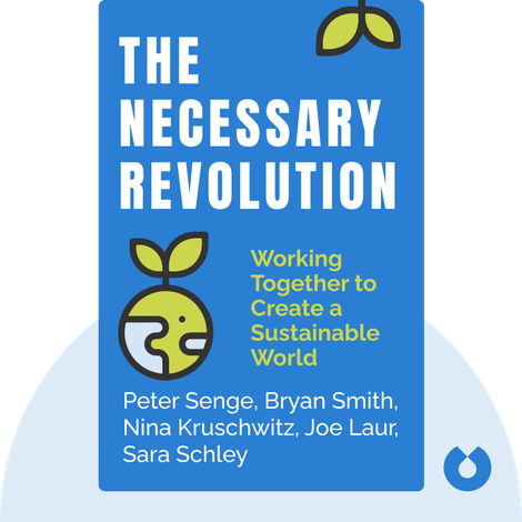 The Necessary Revolution by Peter Senge, Bryan Smith, Nina Kruschwitz, Joe Laur, Sara Schley