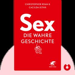 Sex: Die wahre Geschichte by Christopher Ryan & Cacilda Jethá