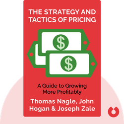 The Strategy and Tactics of Pricing by Thomas Nagle, John Hogan & Joseph Zale