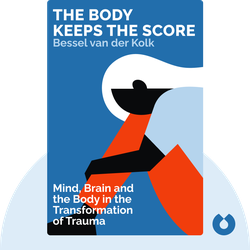 The Body Keeps the Score: Mind, Brain and the Body in the Transformation of Trauma by Bessel van der Kolk