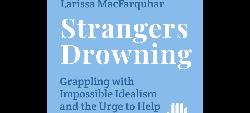 Strangers Drowning by Larissa MacFarquhar