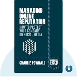 Managing Online Reputation : How To Protect Your Company On Social Media by Charlie Pownall