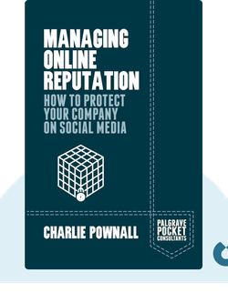 Managing Online Reputation: How To Protect Your Company On Social Media von Charlie Pownall