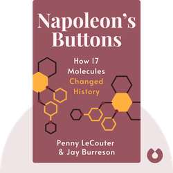 Napoleon's Buttons: How 17 Molecules Changed History von Penny LeCouter & Jay Burreson