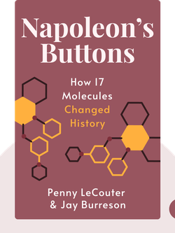 Napoleon's Buttons: How 17 Molecules Changed History by Penny LeCouter & Jay Burreson