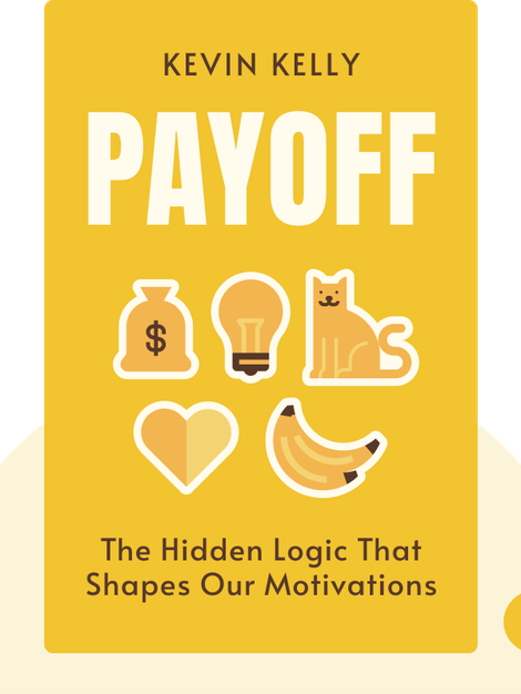 Payoff: The Hidden Logic That Shapes Our Motivations by Dan Ariely