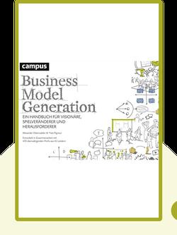Business Model Generation: Ein Handbuch für Visionäre, Spielveränderer und Herausforderer by Alexander Osterwalder & Yves Pigneur