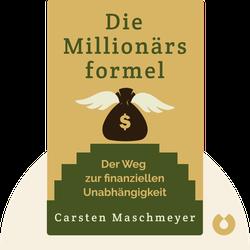 Die Millionärsformel: Der Weg zur finanziellen Unabhängigkeit von Carsten Maschmeyer