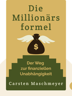 Die Millionärsformel: Der Weg zur finanziellen Unabhängigkeit by Carsten Maschmeyer