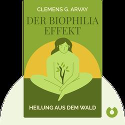 Der Biophilia-Effekt: Heilung aus dem Wald by Clemens G. Arvay