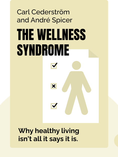 The Wellness Syndrome by Carl Cederström and André Spicer