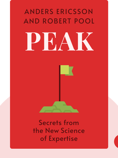 Peak: Secrets from the New Science of Expertise by Anders Ericsson and Robert Pool