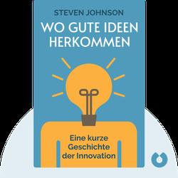 Wo gute Ideen herkommen: Eine kurze Geschichte der Innovation  by  Steven Johnson