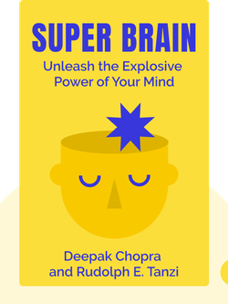 Super Brain: Unleash the Explosive Power of Your Mind von Deepak Chopra and Rudolph E. Tanzi
