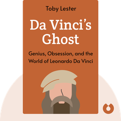Da Vinci's Ghost: Genius, Obsession, and How Leonardo Created The World In His Own Image von Toby Lester