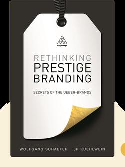 Rethinking Prestige Branding: Secrets of the Ueber-Brands von Wolfgang Schaefer and J.P. Kuehlwein