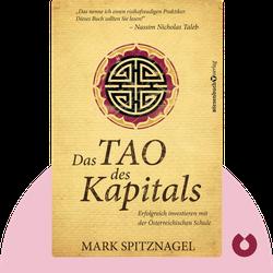 Das Tao des Kapitals: Erfolgreich investieren mit der Österreichischen Schule by Mark Spitznagel