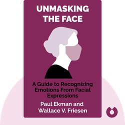 Unmasking the Face: A Guide to Recognizing Emotions From Facial Expressions  von Paul Ekman and Wallace V. Friesen