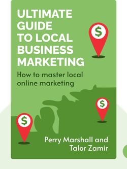Ultimate Guide to Local Business Marketing by  Perry Marshall and Talor Zamir