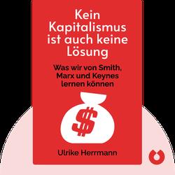 Kein Kapitalismus ist auch keine Lösung: Die Krise der heutigen Ökonomie oder Was wir von Smith, Marx und Keynes lernen können by Ulrike Herrmann