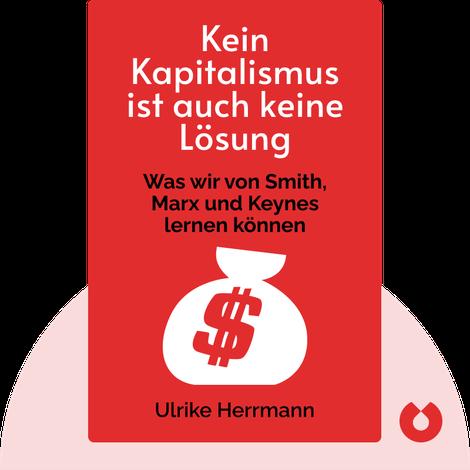 Kein Kapitalismus ist auch keine Lösung by Ulrike Herrmann