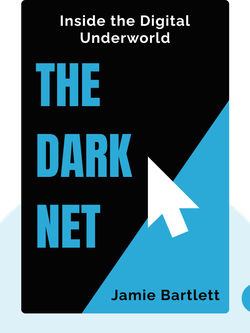 The Dark Net: Inside the Digital Underworld von Jamie Bartlett