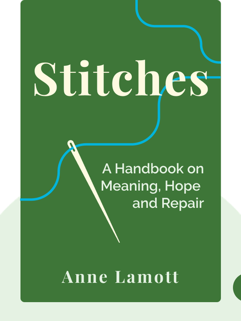 Stitches: A Handbook on Meaning, Hope and Repair von Anne Lamott