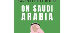 On Saudi Arabia by Karen Elliott House