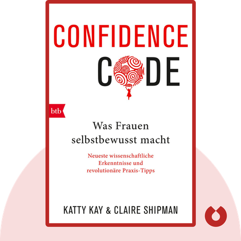Confidence Code by Katty Kay, Claire Shipman