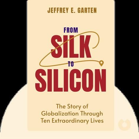 From Silk to Silicon von Jeffrey E. Garten