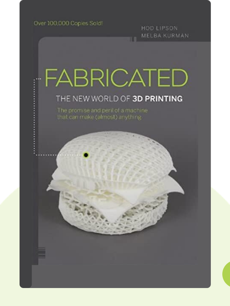 Fabricated: The New World of 3D Printing by Hod Lipson, Melba Kurman